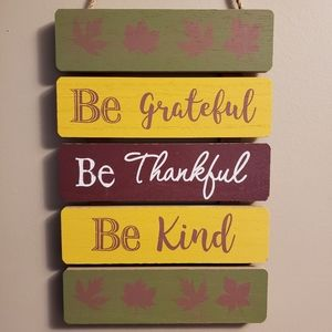 Other - NEW Be Grateful Be Thankful Be Kind MDF Sign